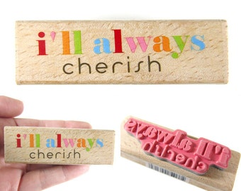 I'll Always Cherish - rubber stamp