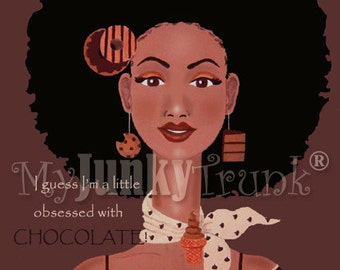 A Little Obsessed With Chocolate-- African American Woman Natural Hair Afro Chocolate-Lover Black Art Print