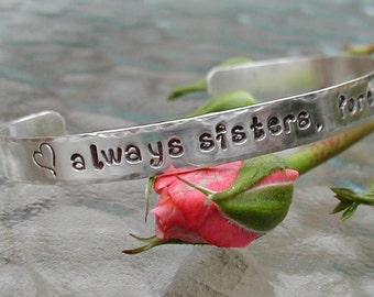 Sterling Silver - always sisters, forever friends , hand stamped cuff bracelet