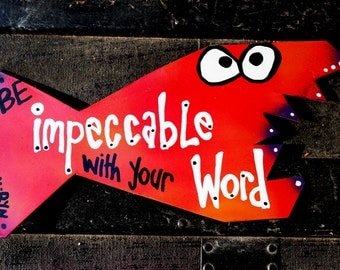 Favorite Quote Magnets: Be Impeccable with  Your Word, No. 1 of Four Agreements
