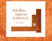 8x8 Calligraphy Collage Print, ready for framing - Wisdom Begins In Wonder