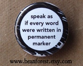 speak as if every word were written in permanent marker - pinback button badge