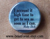 i account it high time to get to sea (Moby Dick, Herman Melville) - pinback button badge