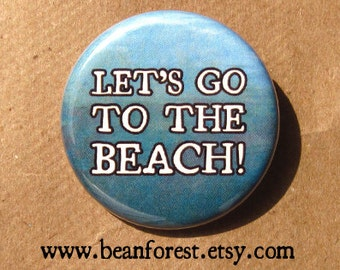 let's go to the beach - pinback button badge