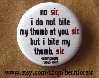 i bite my thumb, sir (Romeo and Juliet, Shakespeare) - pinback button badge