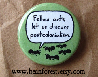 fellow ants, let us discuss postcolonialism - pinback button badge