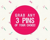Grab 3 pins of your choice
