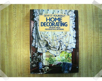 Sew It Yourself Home Decorating/Hardcover Book/1984*