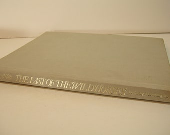 The Last Of The Wild Horses By Martin Harbury And Photographs By Ron Watts