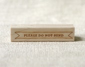 Rubber Stamp - Please Do Not Bend