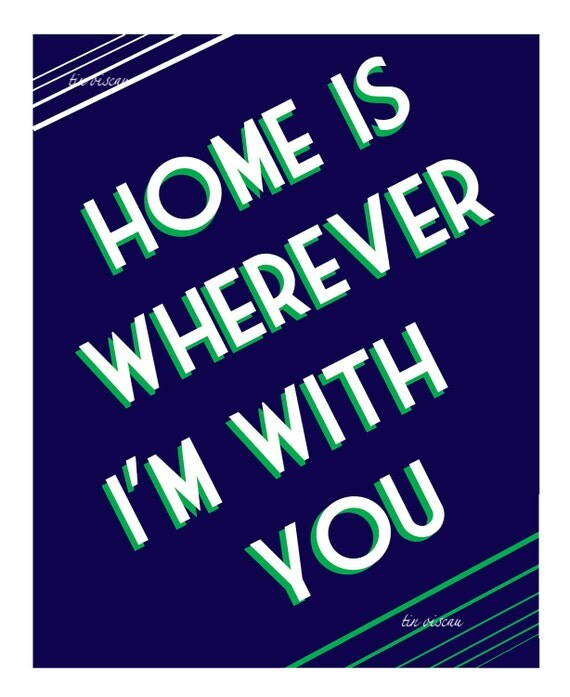 Home Is Wherever I'm With You Art Print - Gift for Husband, Wife, Boyfriend, Girlfriend, Partner - Modern Simple Style - Font - Typography