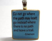 Do not go where the path may lead - turquoise Scrabble tile with Emerson quote - great graduation gift