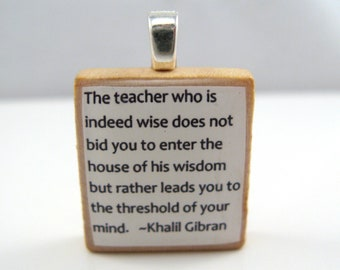 The teacher who is indeed wise - white Khalil Gibran Scrabble tile
