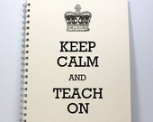 Extra Large Teacher Journal Notebook Sketch Book Memory Book - Keep Calm and Teach On - Ivory