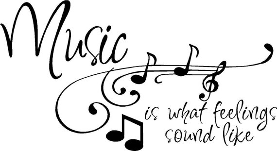 QUOTE-Music is What Feelings Sound Like-special buy any 2 quotes and get a 3rd quote free of equal or lesser value