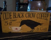 Primitive Crow Sign, Olde Black Crow Coffee Sign, Handmade Wood Sign, Hand Painted, Wood Crow Sign, Rustic Crow Sign, Crow Decor