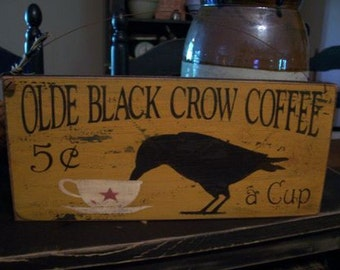 Primitive Decor,Primitive Crow Sign,Coffee Sign,Farmhouse Decor, Wood Crow Sign, Rustic Crow Sign, Crow Decor,Rustic Farmhouse Decor