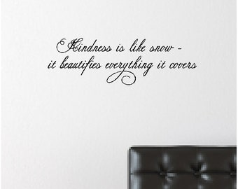 Kindness is like snow....Inspirational Snow Wall Quote Words Sayings Removable Snow Wall Decal Lettering