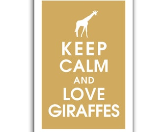 Keep Calm and LOVE GIRAFFES, 13x19 Print (featured in Golden Chariot) Buy 3 get 1 FREE  Keep Calm Art Keep Calm Poster