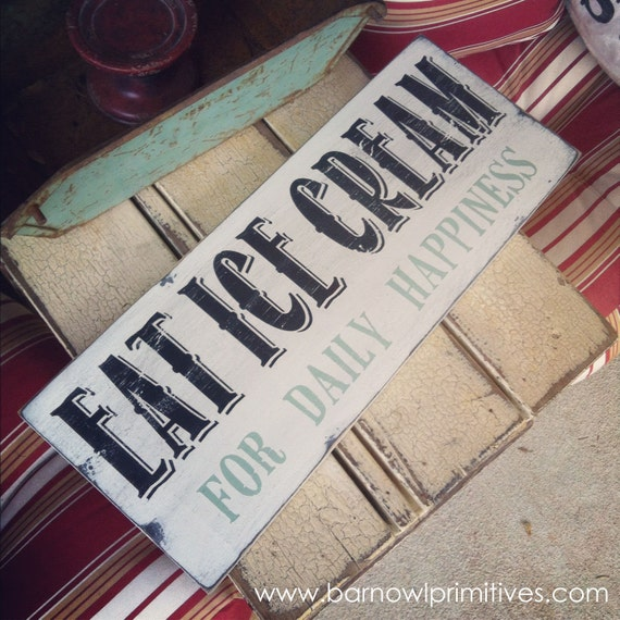 Eat Ice Cream for Daily Happiness Distressed Vintage Style Sign in Weather Worn White