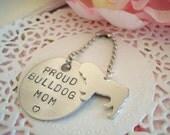 English or French Bulldog Proud Bulldog Mom or Bulldog Dad Hand Stamped Keychain Made to order