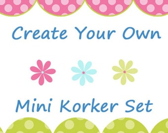 Create Your Own Mini Korker Set