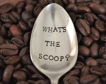 WHAT'S THE SCOOP (tm)- Hand Stamped Vintage Coffee Spoon for Coffee Lovers.