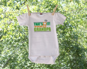 That's It, I'm Calling Grandpa or Personalized Infant Bodysuit
