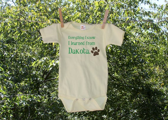 Everything I Know I Learned From the dog // Personalized Infant Bodysuit