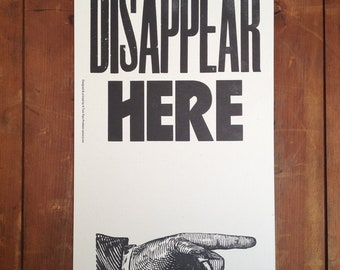 Disappear Here. Original Letterpress print. Signed