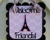 Paris Welcome Friends Door Sign - MADE TO ORDER