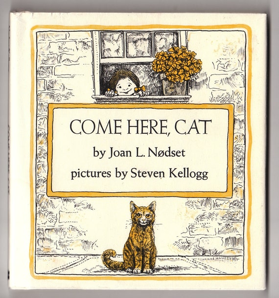 Come Here, Cat by Joan L. Nodset, pictures by Steven Kellogg, Vintage Hardcover Book, 1973