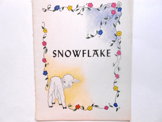 RESERVED FOR IRENE Snowflake, a 1945 Children's  Illustrated Gospel Story Booklet
