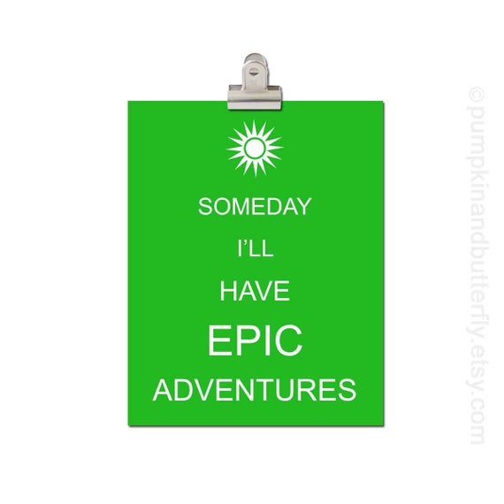 Someday I'll Have Epic Adventures, Modern Nursery,  Kids Wall Decor, Nursery Art, Home and Living Art, Kids Wall Art, Art and Decor