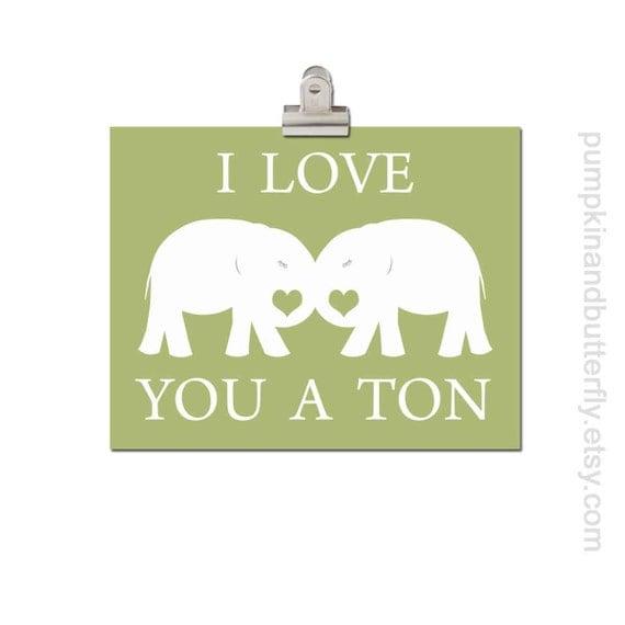 Elephant Nursery Print, Valentine Print, Kids Wall Art, Children's Art Print Poster, Love Print, Sage, Green, Custom Color, I Love You A Ton