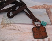 "Brown Leather Necklace with Rusty Charm ""Life is About the Little Things"" - Turquoise Bead Accent"