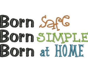 Born Saft, Born Simple, Born at Home embroidery design.