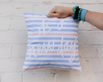 SALE Its a New Day Blue, Pink, and White Striped Pillow 12x12 inches