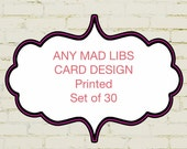 ANY MAD LIBS card  design -  printed set of 30