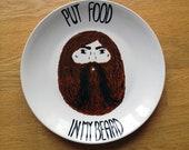 Beard Plate 'Put Food In My Beard'