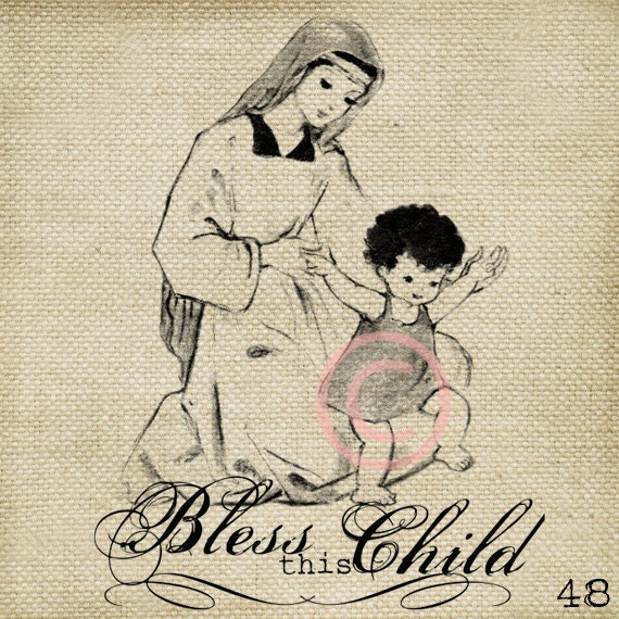 Bless This Child Digital Vintage Image Download Sheet Transfer To Totes Pillows Tea Towels T-Shirts
