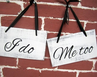 "6"" x 10"" Wooden Wedding Sign: 2pc Set Double sided - I do Me too - Happy Holidays"