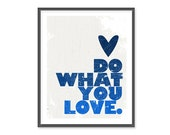 HOLIDAY SALE // Do what you love 8x10 Print in Blue
