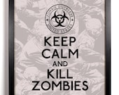 Keep Calm and Kill Zombies Special Edition (ZOMBIES) 8 x 10 Print Buy 2 Get 1 FREE Keep Calm and Carry On Keep Calm Art Keep Calm Posters