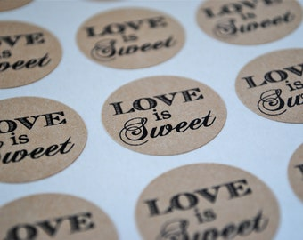 24 LOVE IS SWEET- Kraft round labels/seals - wedding seal 1""
