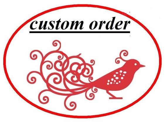 custom order for MARCIA
