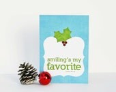 Christmas Greeting Card - Funny Typography Holly Red Berries Holiday Card Smilings My Favorite