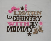 I Listen to Country With My Mommy Embroidered Shirt or Bodysuit- Southern GIrl Shirt- Cowgirl Shirt- Country Girl Shirt