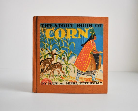 corn the story book of corn by maud and miska petersham 1948 illustrated vintage childrens book