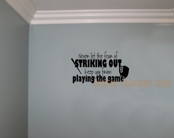 Vinyl Lettering Never Let the fear of striking out keeping you from playing the game